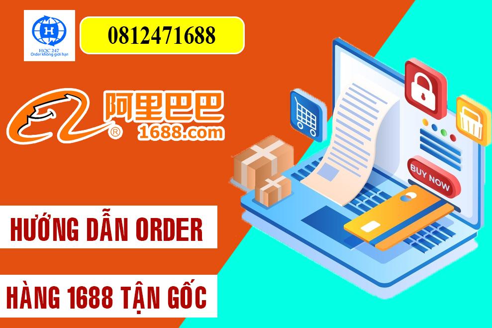 Hướng dẫn Order Hàng 1688 dễ hiểu nhất - Dịch vụ rẻ số 1