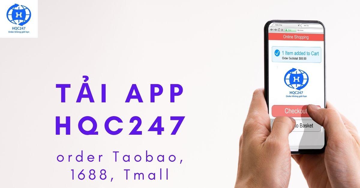 ANH TAI APP HQC247 ORDER TAOBAO 1688 ALIBABA