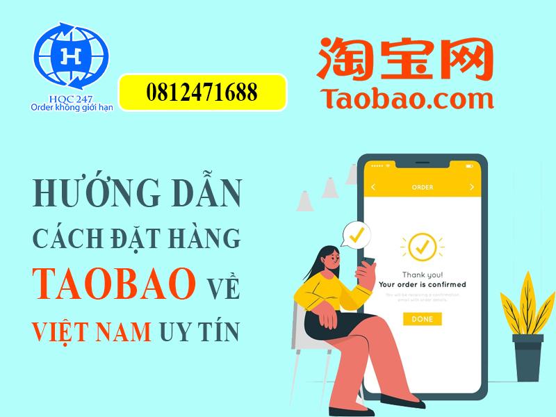 Hướng dẫn Cách Đặt Hàng Taobao Về Việt Nam uy tín