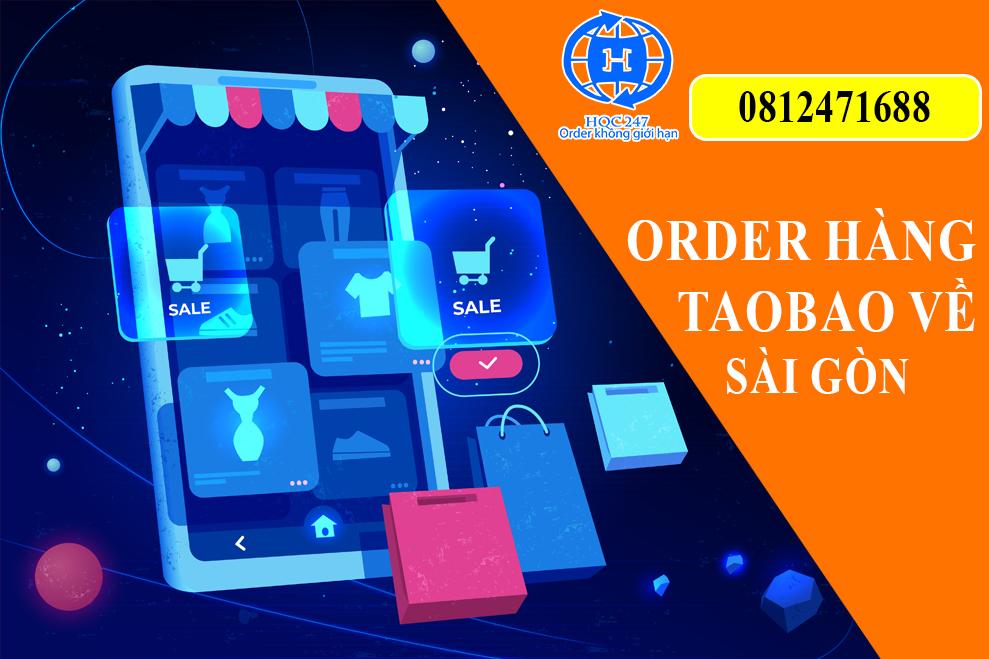 Order Hàng Taobao Về Sài Gòn Giá Rẻ - Nhanh - Uy Tín